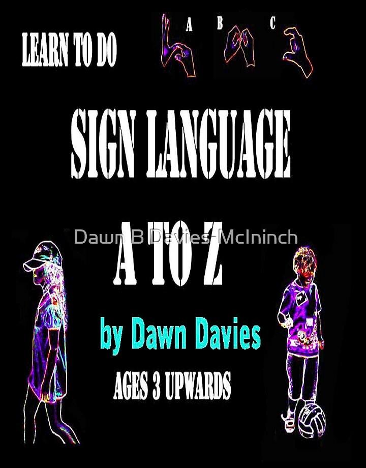 Sign Language A to Z E-Book by Dawn B Davies-McIninch