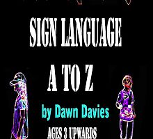 Sign Language A to Z E-Book by Dawn B Davies-McIninch
