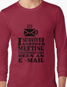 I survived another meeting geek funny nerd Long Sleeve T-Shirt