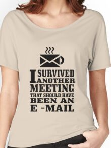 I survived another meeting geek funny nerd Women's Relaxed Fit T-Shirt