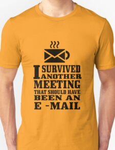 I survived another meeting geek funny nerd T-Shirt