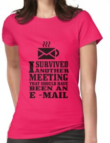 I survived another meeting geek funny nerd Womens Fitted T-Shirt