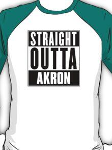 Straight outta Akron! T-Shirt