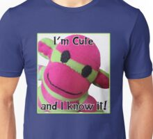 I'm Cute and I Know It!  Unisex T-Shirt