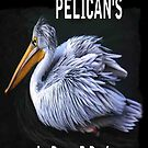 I Love Pelicans by Dawn B Davies-McIninch
