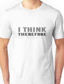 I think therefore im atheist geek funny nerd Unisex T-Shirt