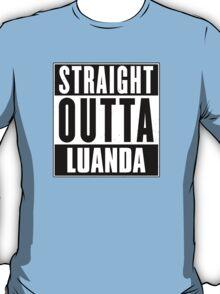 Straight outta Luanda! T-Shirt
