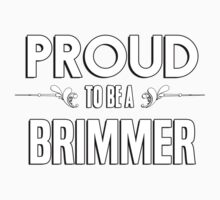 Proud to be a Brimmer. Show your pride if your last name or surname is Brimmer Kids Clothes