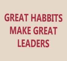 Greate habbits mke great leaders-Tshirts by creativeideas