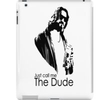 "Just Call Me ""The Dude"" iPad Case/Skin"