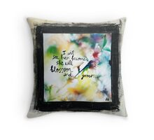 She will blossom Throw Pillow