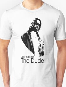 "Just Call Me ""The Dude"" Unisex T-Shirt"