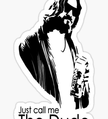 "Just Call Me ""The Dude"" Sticker"