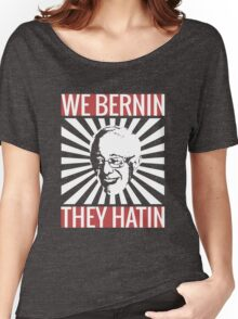 We Bernin', They Hatin' Women's Relaxed Fit T-Shirt