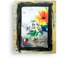 Look for the girl with the sun in her eyes Canvas Print