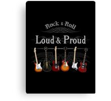 Guitars: Loud and Proud Canvas Print