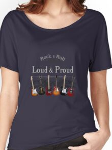 Guitars: Loud and Proud Women's Relaxed Fit T-Shirt