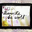 Illuminate the World by DanielleQ