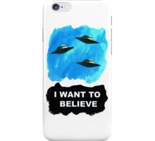 """I want to believe""   iPhone Case/Skin"