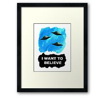 """""""I want to believe""""   Framed Print"""