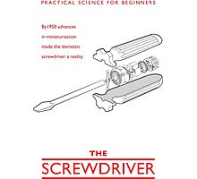 Practical Science for Beginners: The Screwdriver Photographic Print