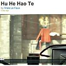 Hu He Hao Te video by BrainCandy