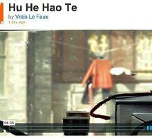 Hu He Hao Te video by BrainCandy