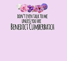don't even talk to me unless you are benedict cumberbatch by crowleying