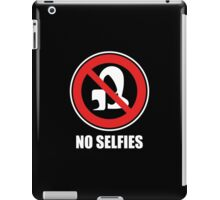 No Selfies iPad Case/Skin
