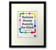 Reduce reuse recycle re-think Framed Print