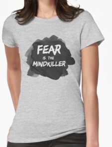 Fear is the Mindkiller Womens Fitted T-Shirt