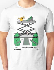 Jack. . .  And The Beans Talk. T-Shirt