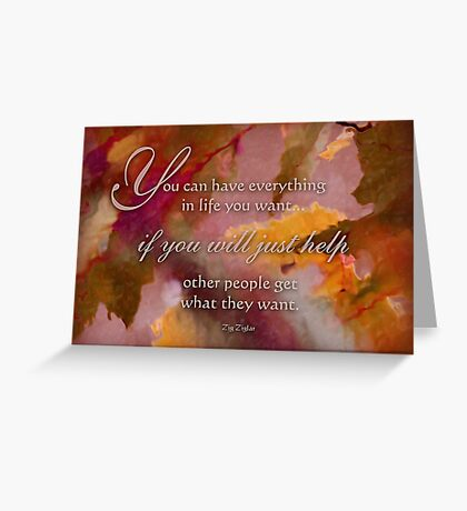 get what you want - wisdom saying no. 12 Greeting Card