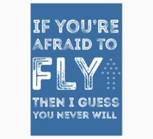 if you're afraid to fly (blue) Kids Clothes
