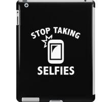 Stop Taking Selfies iPad Case/Skin