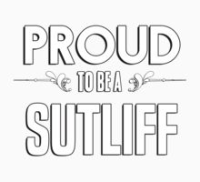 Proud to be a Sutliff. Show your pride if your last name or surname is Sutliff Kids Clothes