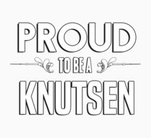 Proud to be a Knutsen. Show your pride if your last name or surname is Knutsen Kids Clothes