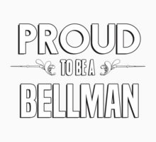 Proud to be a Bellman. Show your pride if your last name or surname is Bellman Kids Clothes
