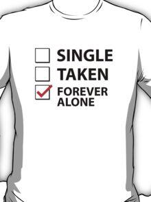 Single Taken Forever Alone T-Shirt
