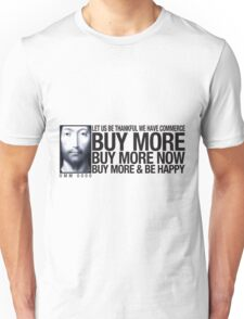 Buy More ... Unisex T-Shirt