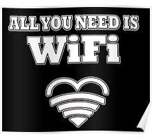 All You Need Is WiFi Poster