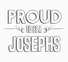 Proud to be a Josephs. Show your pride if your last name or surname is Josephs Kids Clothes