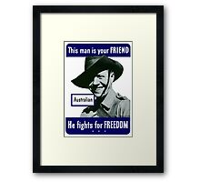 Australian -- This Man Is Your Friend Framed Print