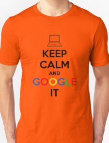 Keep Calm and Google It Unisex T-Shirt