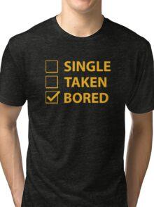 Single Taken Bored Tri-blend T-Shirt