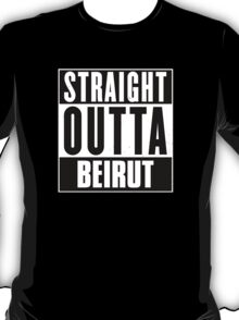 Straight outta Beirut! T-Shirt