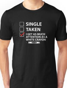 Single Taken White Crayon Unisex T-Shirt