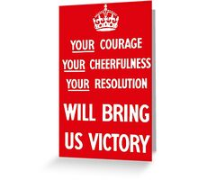 Your Courage Will Bring Us Victory - WW2 Greeting Card