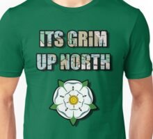 It's Grim Up North Unisex T-Shirt