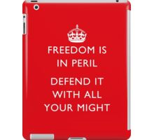 Freedom Is In Peril Defend It With All Your Might - WW2 iPad Case/Skin